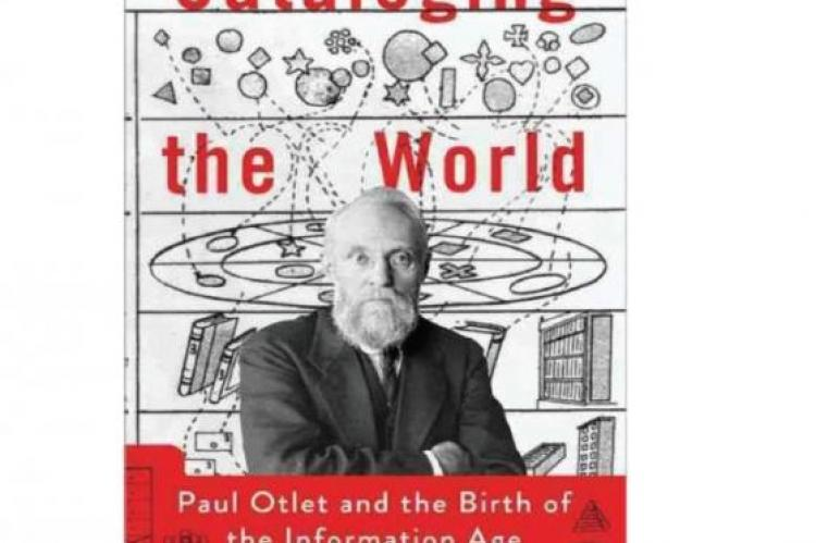 Paul Otlet and the Birth of the Information Age