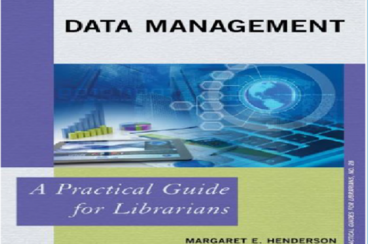 Data Management: A Practical Guide for Librarians