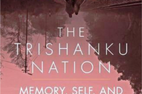The Trishanku Nation: Memory, Self and Society in Contemporary India